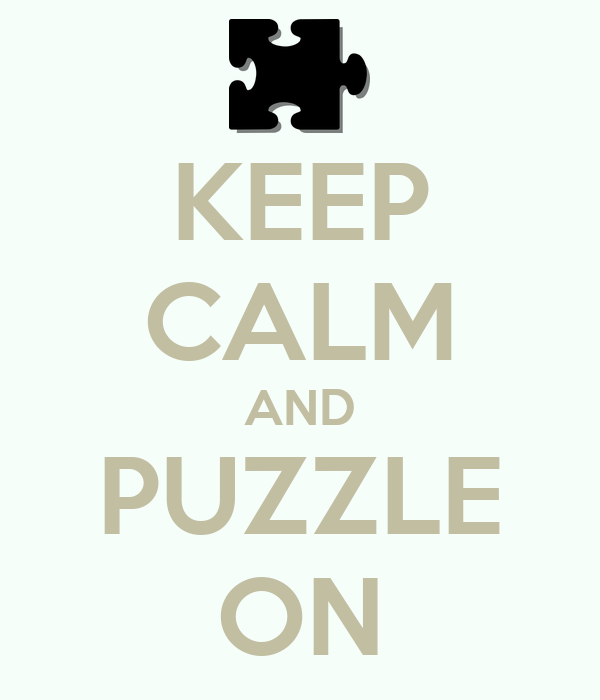 KEEP CALM AND PUZZLE ON
