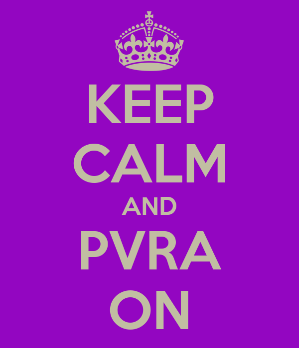 KEEP CALM AND PVRA ON