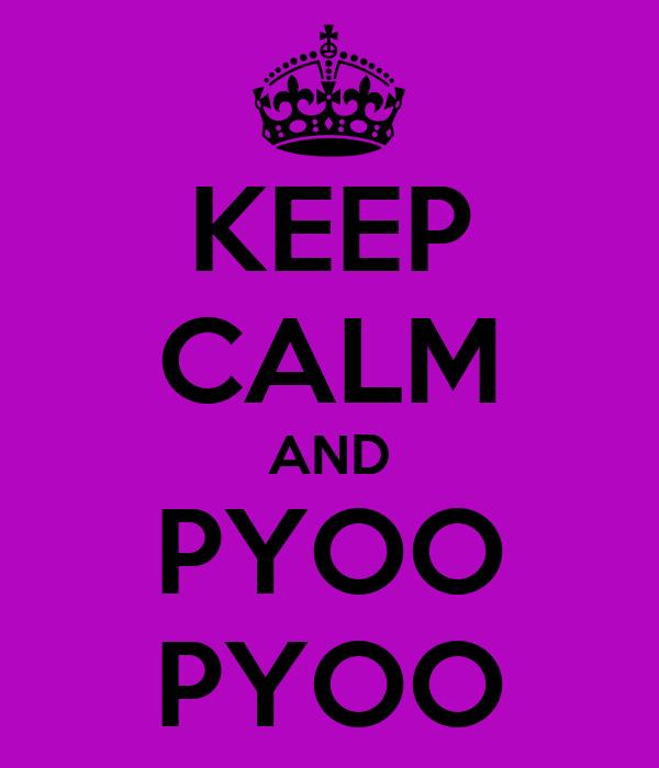KEEP CALM AND PYOO PYOO
