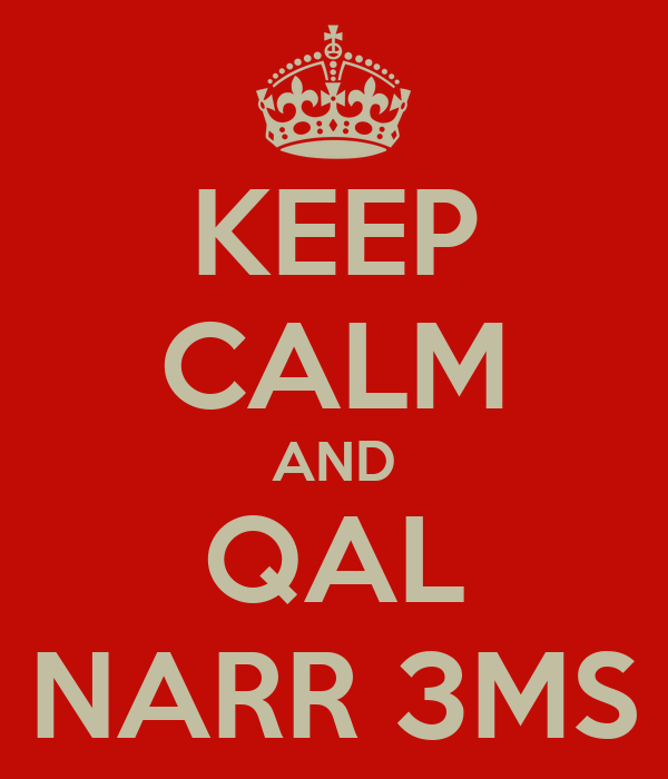 KEEP CALM AND QAL NARR 3MS