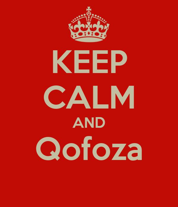 KEEP CALM AND Qofoza