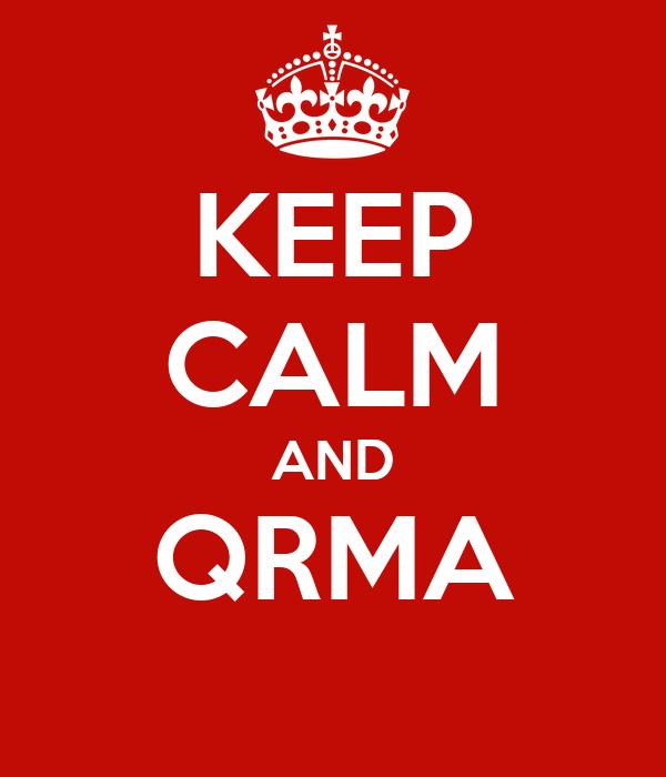 KEEP CALM AND QRMA