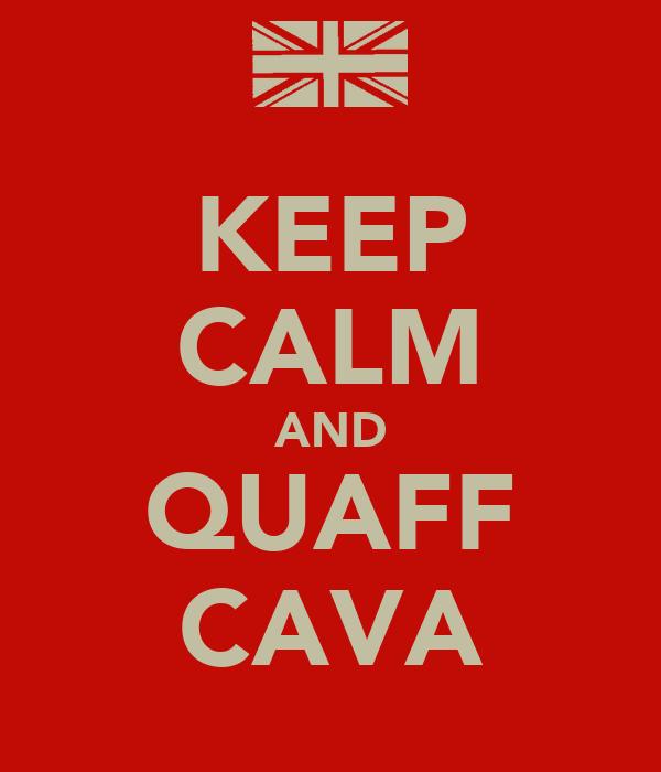 KEEP CALM AND QUAFF CAVA