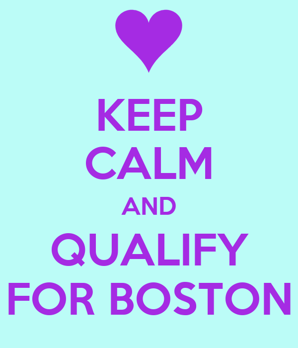 KEEP CALM AND QUALIFY FOR BOSTON