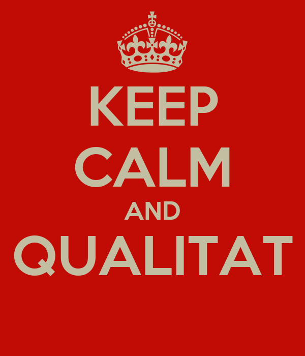 KEEP CALM AND QUALITAT