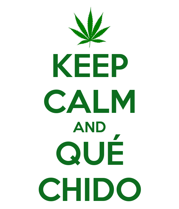 KEEP CALM AND QUÉ CHIDO