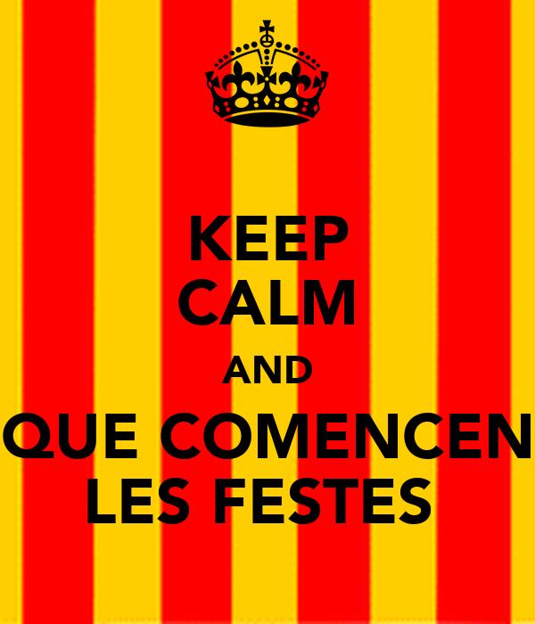 KEEP CALM AND QUE COMENCEN LES FESTES