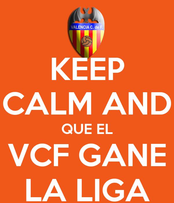 KEEP CALM AND QUE EL VCF GANE LA LIGA