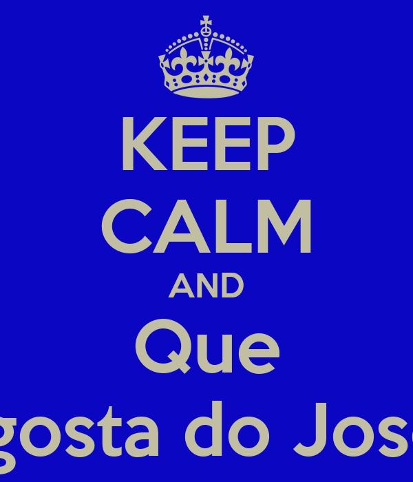 KEEP CALM AND Que O Ventura gosta do Jose Raimundo