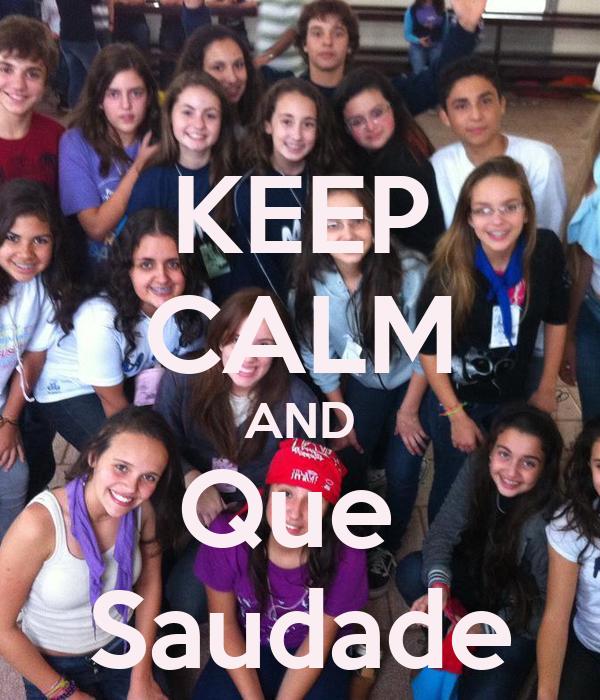 KEEP CALM AND Que  Saudade