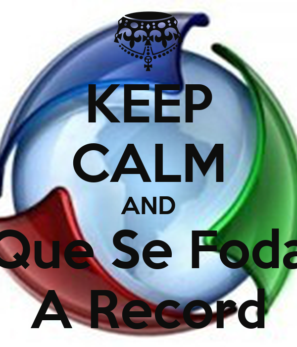 KEEP CALM AND Que Se Foda A Record