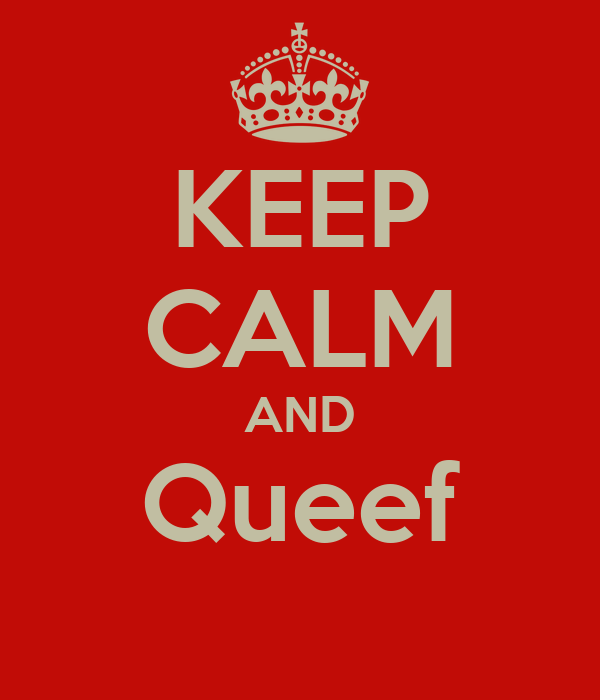 KEEP CALM AND Queef