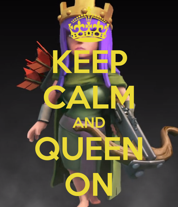 KEEP CALM AND QUEEN ON
