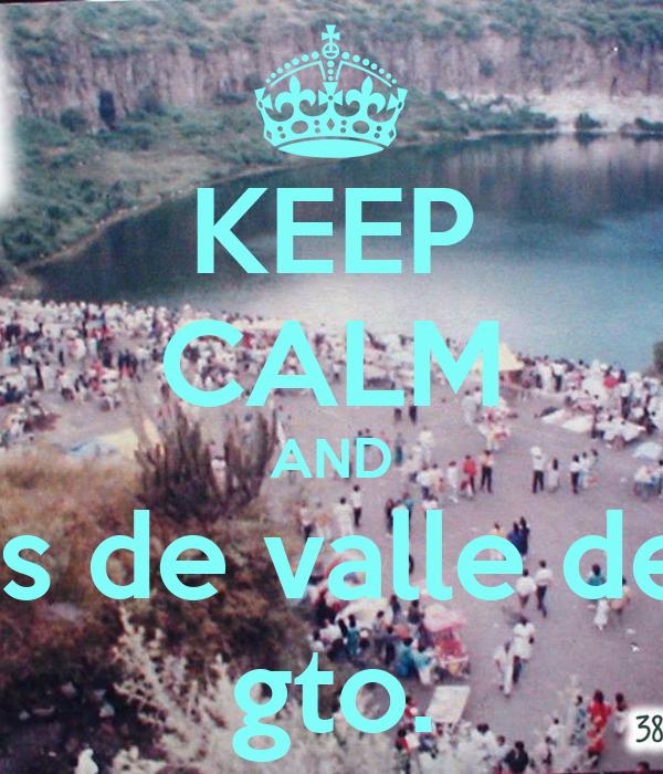 KEEP CALM AND quemones de valle de santiago gto.
