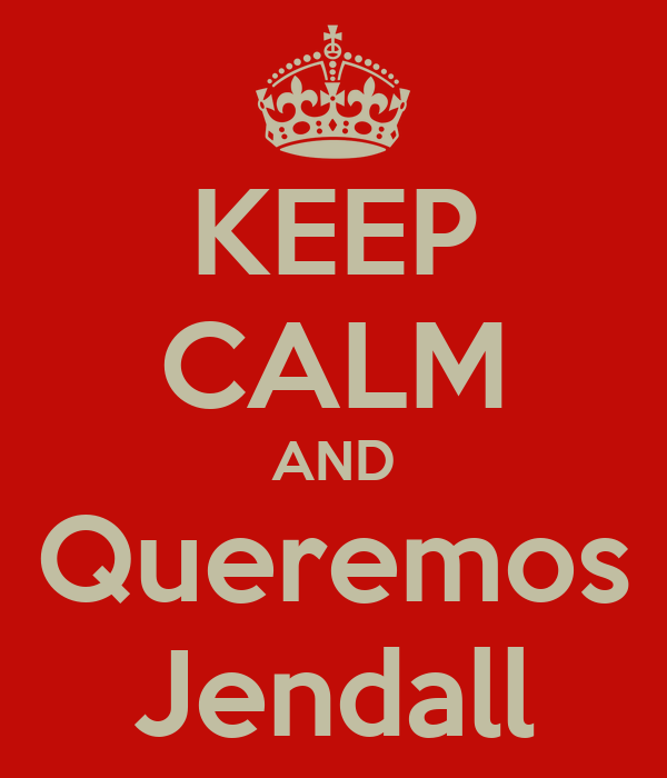 KEEP CALM AND Queremos Jendall