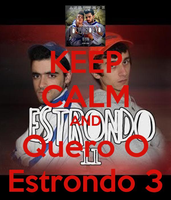 KEEP CALM AND Quero O Estrondo 3