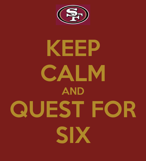 KEEP CALM AND QUEST FOR SIX