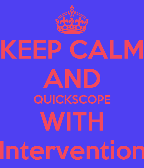 KEEP CALM AND QUICKSCOPE WITH Intervention