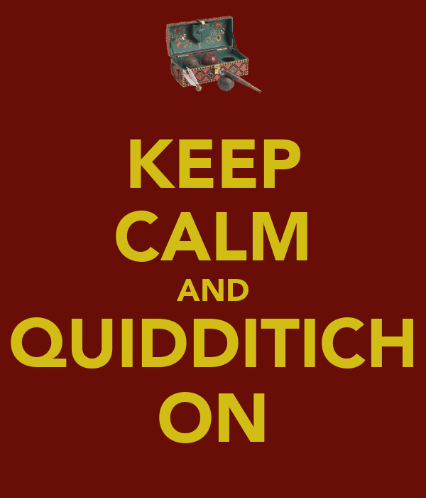 KEEP CALM AND QUIDDITICH ON