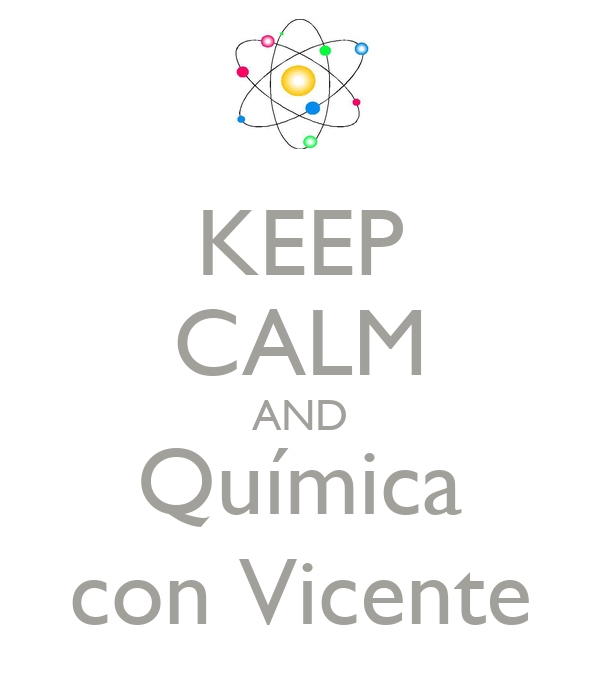 KEEP CALM AND Química con Vicente
