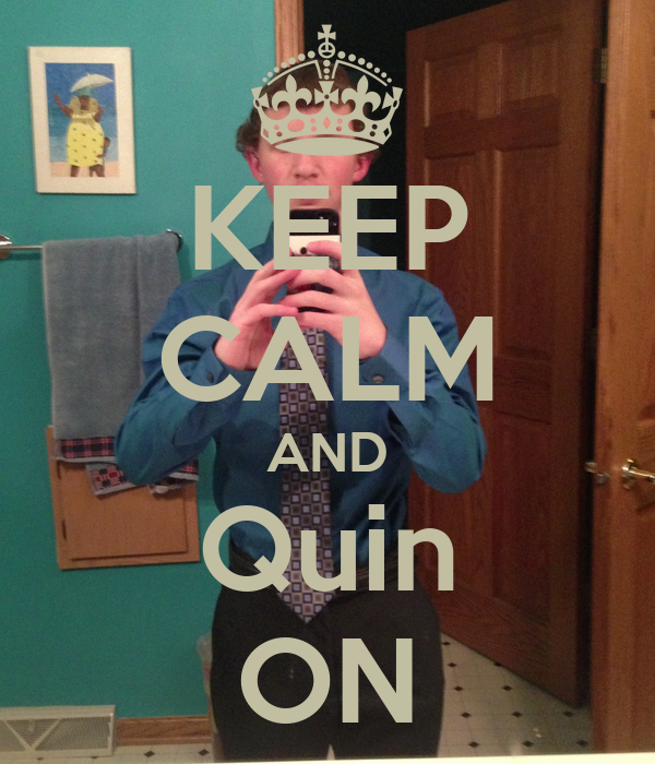 KEEP CALM AND Quin ON