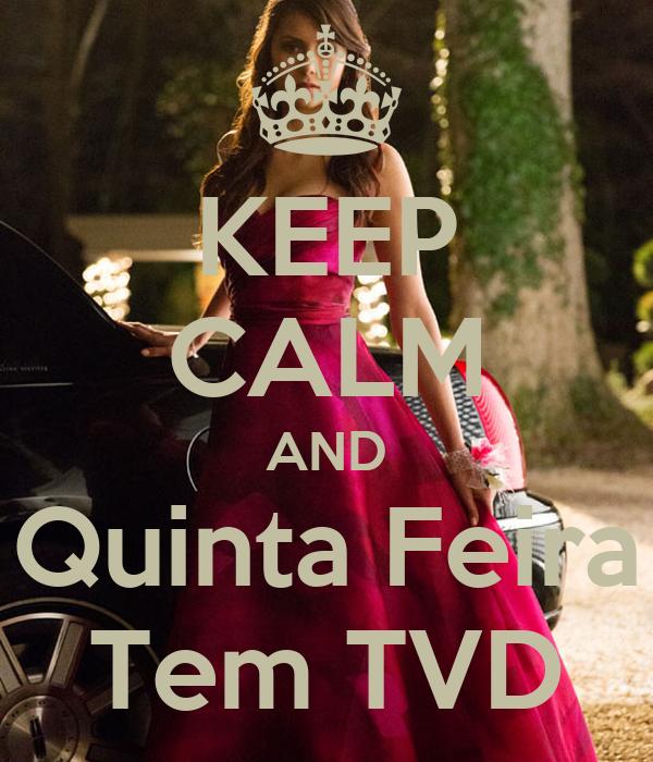KEEP CALM AND Quinta Feira Tem TVD