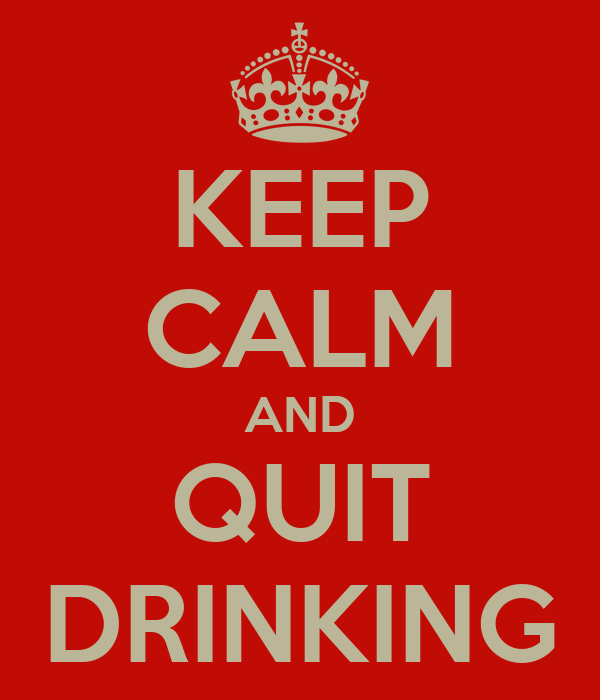 KEEP CALM AND QUIT DRINKING