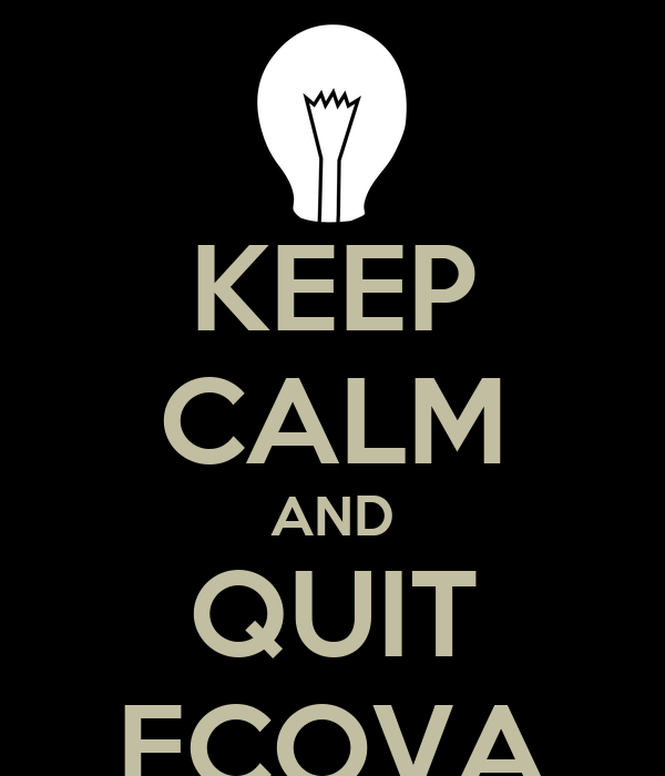 KEEP CALM AND QUIT ECOVA