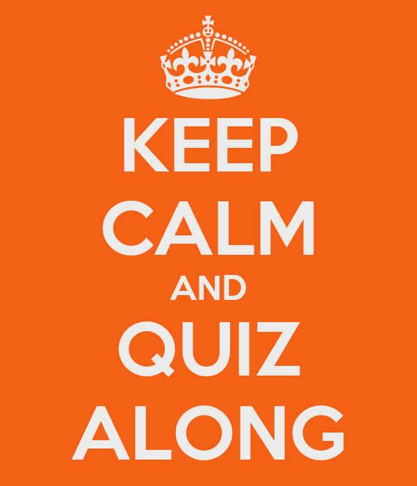 KEEP CALM AND QUIZ ALONG