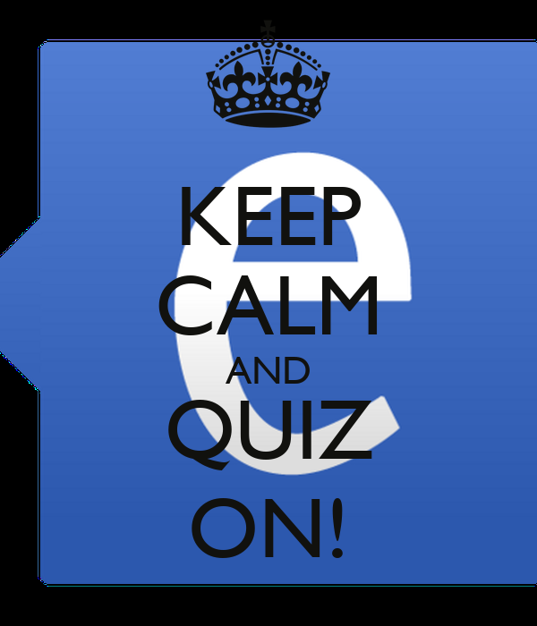 KEEP CALM AND QUIZ ON!