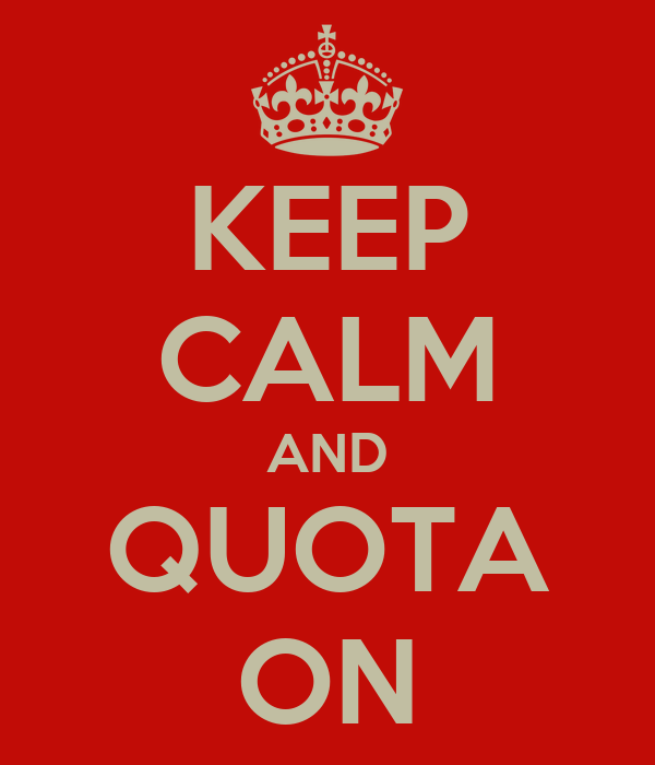 KEEP CALM AND QUOTA ON