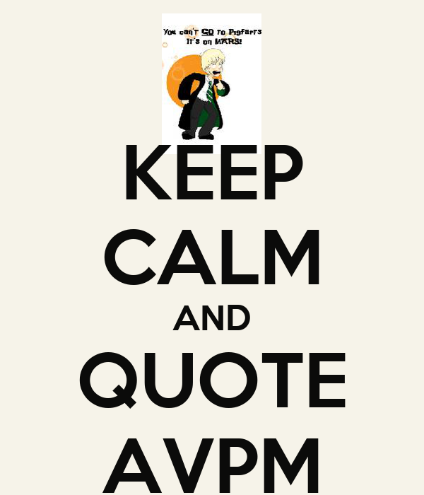 KEEP CALM AND QUOTE AVPM