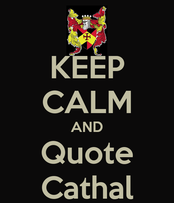 KEEP CALM AND Quote Cathal