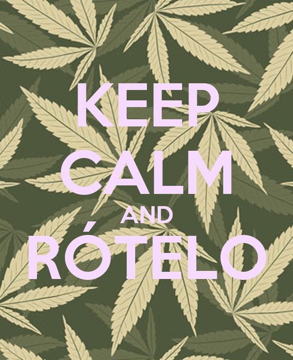 KEEP CALM AND RÓTELO