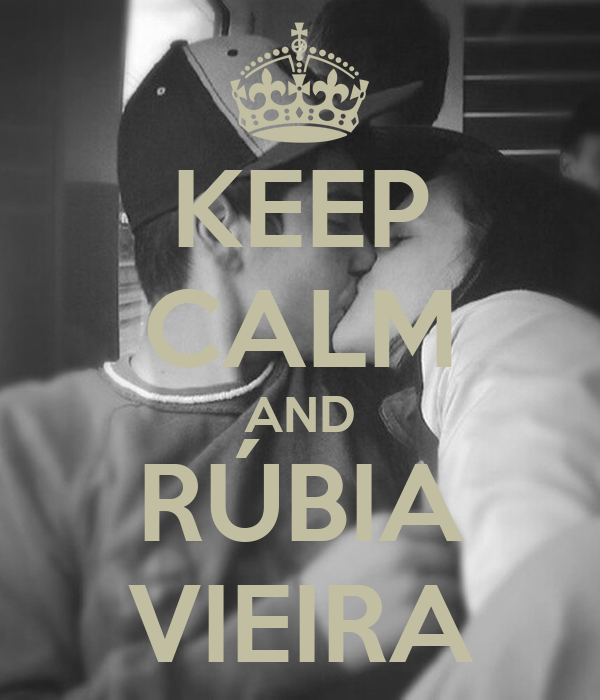 KEEP CALM AND RÚBIA VIEIRA