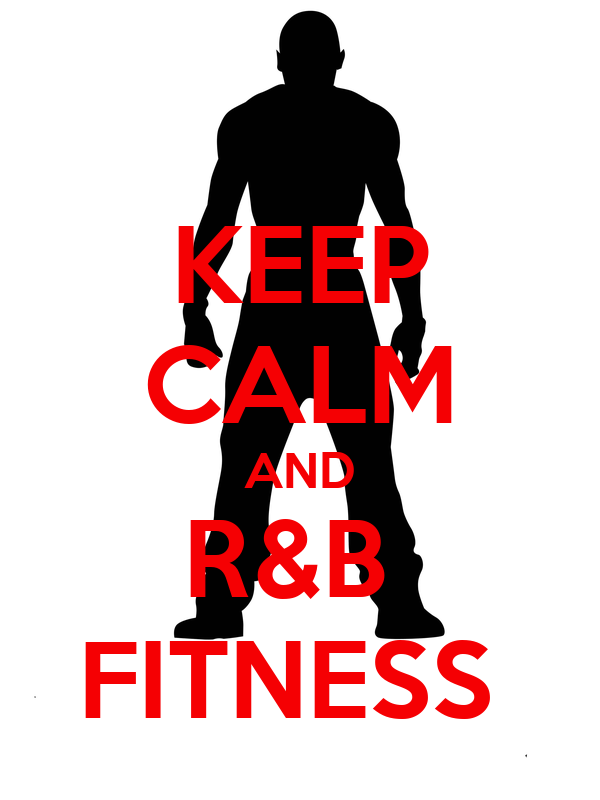 KEEP CALM AND R&B  FITNESS