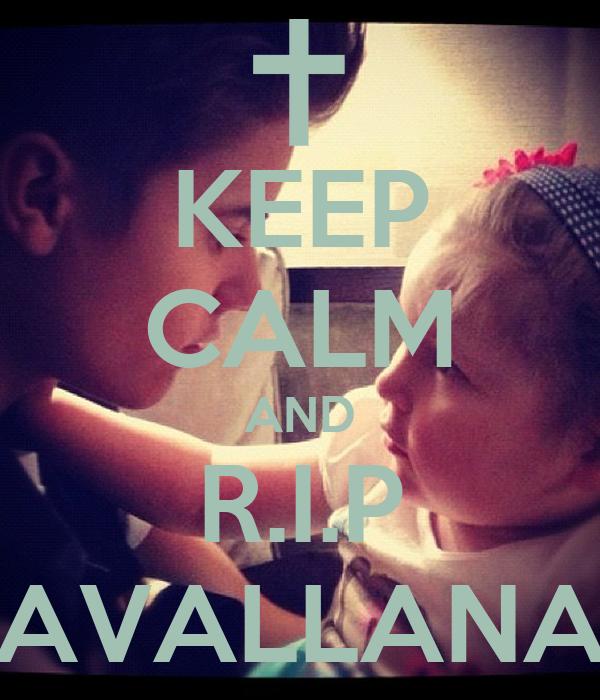 KEEP CALM AND R.I.P AVALLANA
