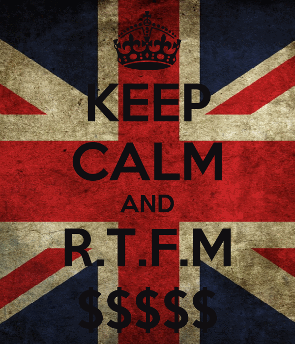 KEEP CALM AND R.T.F.M $$$$$