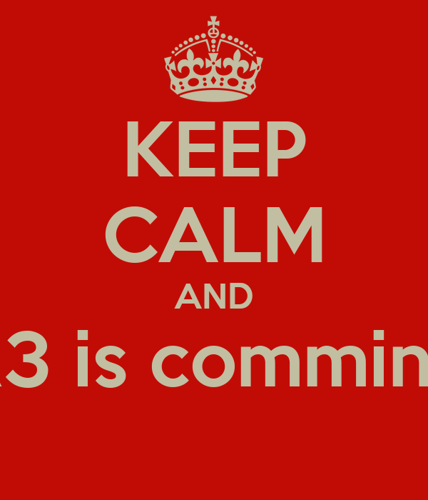 KEEP CALM AND R3 is comming