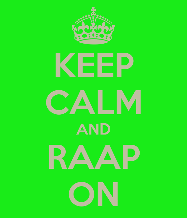 KEEP CALM AND RAAP ON
