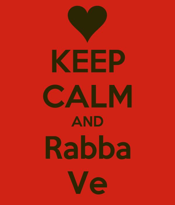 KEEP CALM AND Rabba Ve