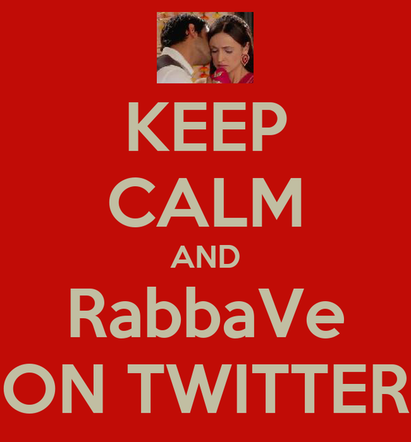 KEEP CALM AND RabbaVe ON TWITTER