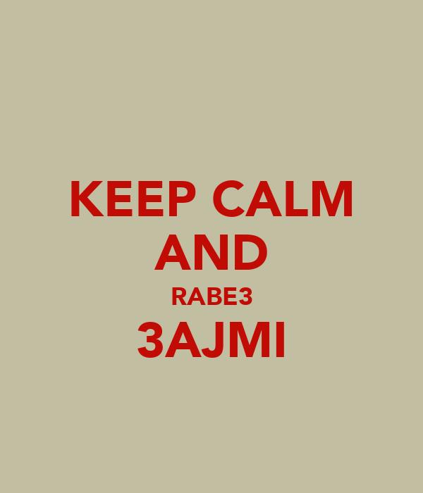 KEEP CALM AND RABE3 3AJMI