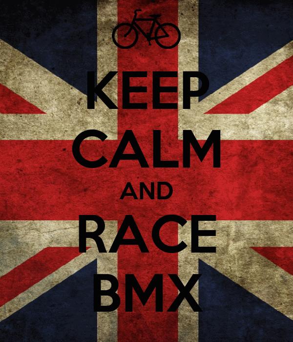 KEEP CALM AND RACE BMX