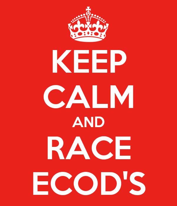 KEEP CALM AND RACE ECOD'S
