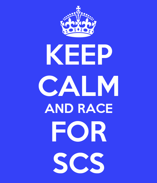 KEEP CALM AND RACE FOR SCS