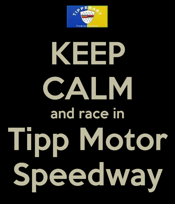 KEEP CALM and race in Tipp Motor Speedway