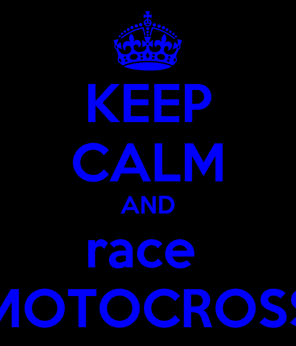 KEEP CALM AND race  MOTOCROSS