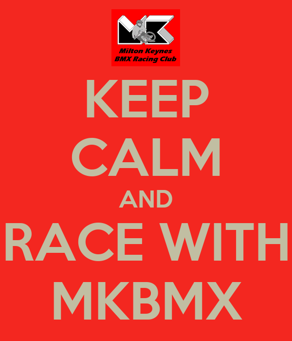 KEEP CALM AND RACE WITH MKBMX
