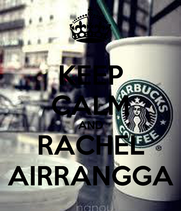 KEEP CALM AND RACHEL AIRRANGGA
